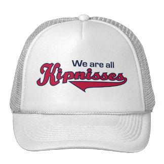 We Are All Kipnisses Trucker Hat