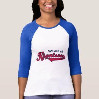 We Are All Kipnisses T-Shirt