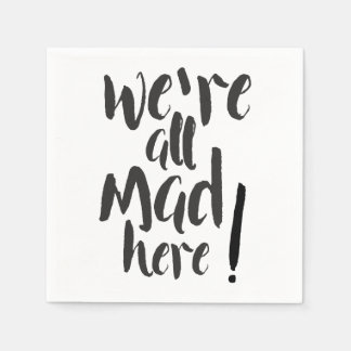 We are all mad here - black napkin