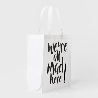 We are all mad here - black reusable grocery bag