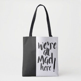 We are all mad here - black tote bag