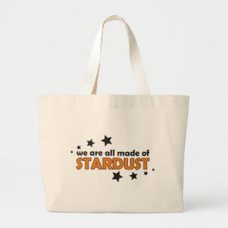 We Are All Made Of Stardust Large Tote Bag