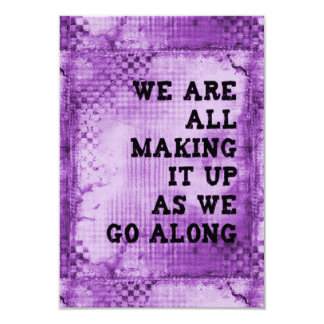 WE ARE ALL MAKING IT UP AS WE GO ALONG QUOTES SAYI CARD