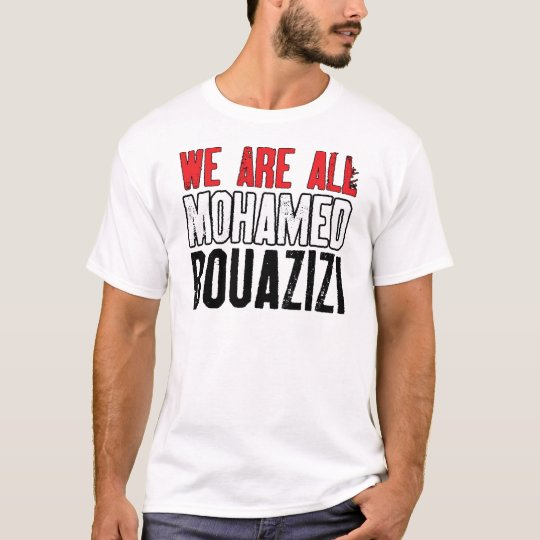 We Are All Mohamed Bouazizi T-Shirt