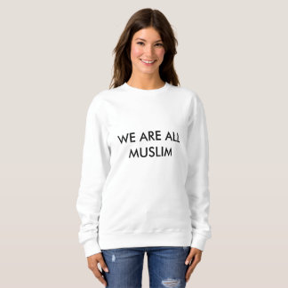 WE ARE ALL MUSLIM T-shirt
