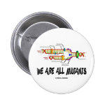 We Are All Mutants (DNA Replication Humor) Button