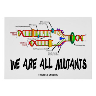 Biology genes posters zazzle we are all mutants dna replication poster malvernweather Image collections