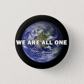 We Are All One 025 Pinback Button