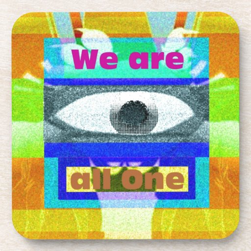 We are all One!! Drink Coaster