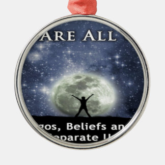 we are all one. round metal christmas ornament