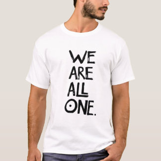 WE ARE ALL ONE- White T-shirt
