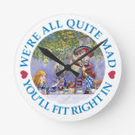 We Are All Quite Mad, You'll Fit Right In! Wall Clocks