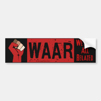 We Are All Related Bumper Sticker