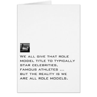 We Are All Role Models Greeting Cards