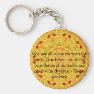We are all wanderers on this earth....GYPSY QUOTE Keychain