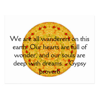 We are all wanderers on this earth....GYPSY QUOTE Postcards