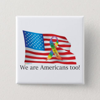 We are Amercians Too! Button