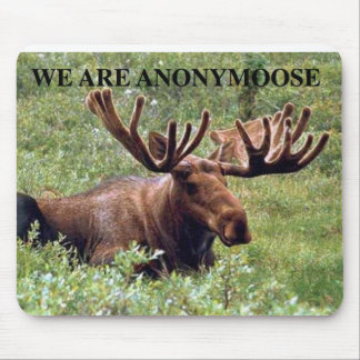 WE ARE ANONYMOOSE MOUSE PAD