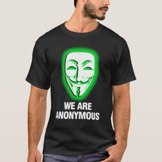 WE ARE ANONYMOUS. (GREEN) T-Shirt