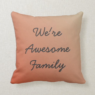 We are Awesome Pillow