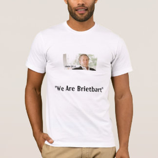 """""""We Are Breitbart"""" T-Shirt"""