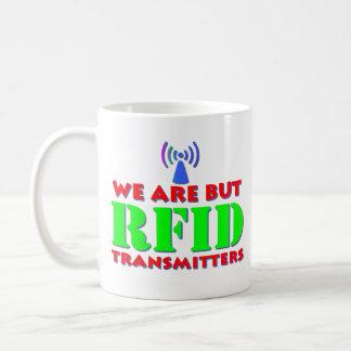 We Are But RFID Transmitters Coffee Mug