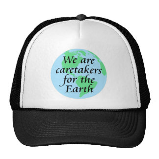 We are caretakers for the Earth Trucker Hat