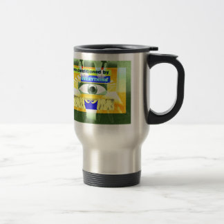We are conditioned by everything 15 oz stainless steel travel mug