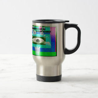 We are conditioned by Everything! Travel Mug