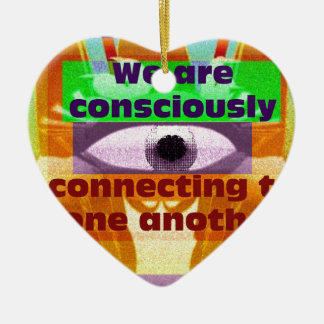 We are consciously connecting ceramic ornament