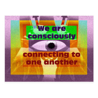We are consciously connecting postcard