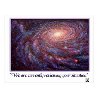 We are currently reviewing your situation post card