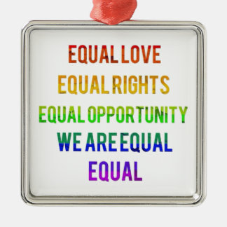 We Are Equal! Metal Ornament