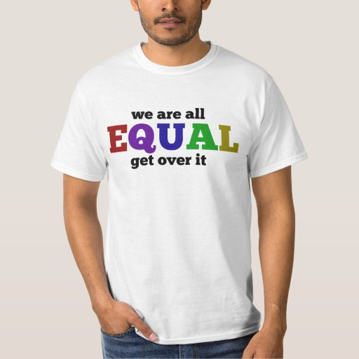 We are Equal T-Shirt