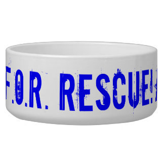 We are F.O.R. Rescue! Are you? Bowl