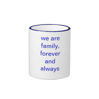 we are family, forever and always coffee mug