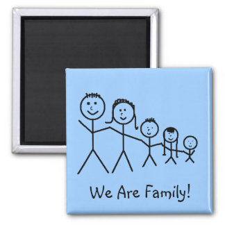 We Are Family! - magnet