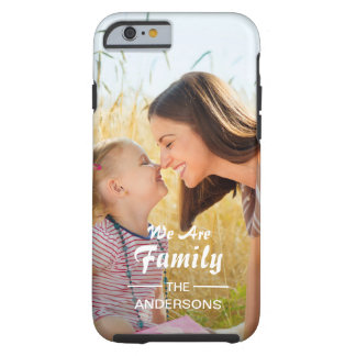 We Are Family Photo Portrait Tough iPhone 6 Case