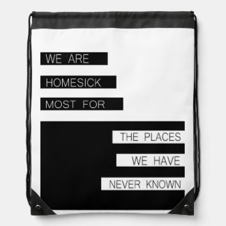 We Are Homesick - Inspirational Quote, Modern Drawstring Backpacks