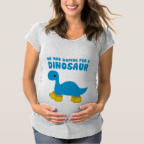 We Are Hoping for a Dinosaur: Brontosaurus Maternity T-Shirt