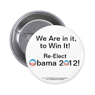 We Are in it, to Win It! Re-Elect Obama 2012! Button