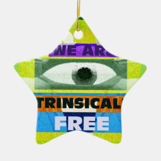 We are intrinsically free! ceramic ornament