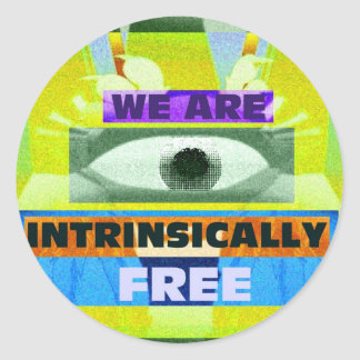 We are intrinsically free! classic round sticker