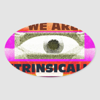 We are intrinsically Free Oval Sticker