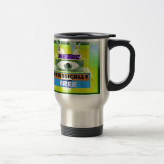 We are intrinsically free! travel mug