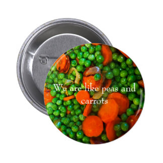 We Are Like Peas and Carrots 2 Inch Round Button