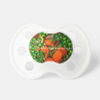 We Are Like Peas and Carrots Pacifier