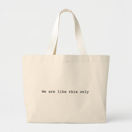 we are like this only large tote bag