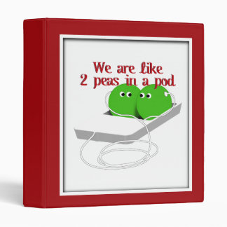We are Like Two Peas in a Pod 3 Ring Binder
