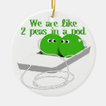 We are Like Two Peas in a Pod Ornament